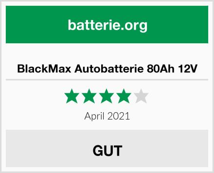 BlackMax Autobatterie 80Ah 12V Test
